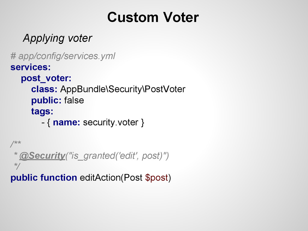 Applying voter Custom Voter # app/config/servic...