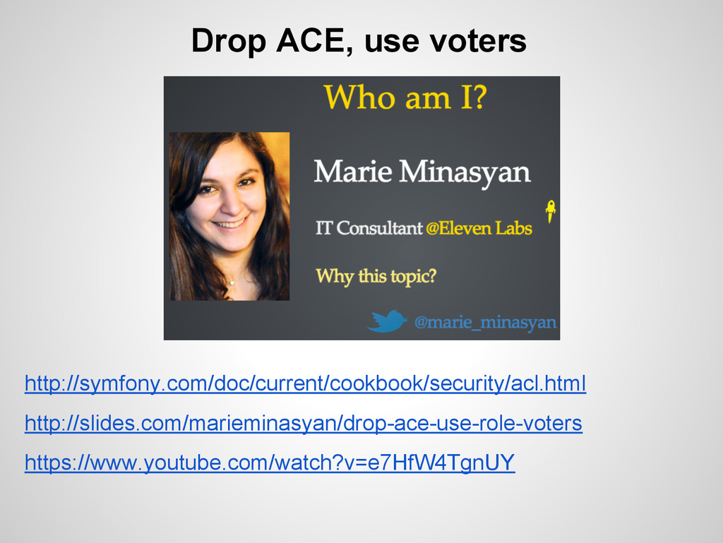Drop ACE, use voters http://symfony.com/doc/cur...