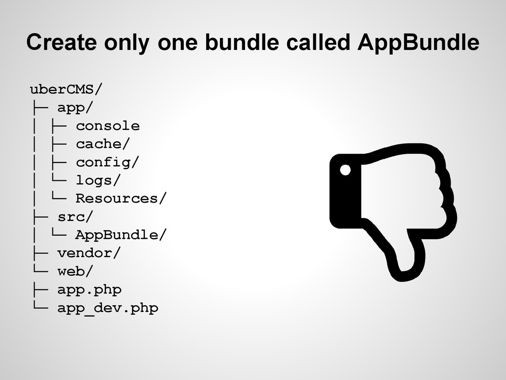 Create only one bundle called AppBundle uberCMS...