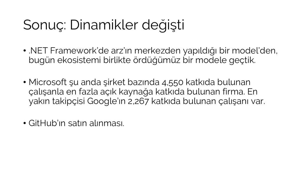 Sonuç: Dinamikler değişti • .NET Framework'de a...