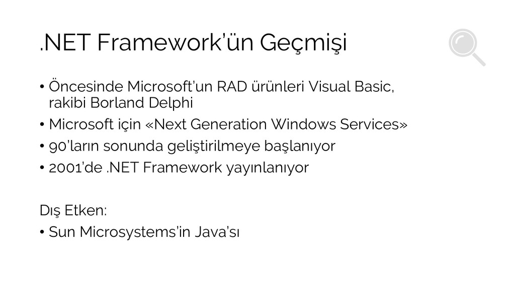 .NET Framework'ün Geçmişi • Öncesinde Microsoft...