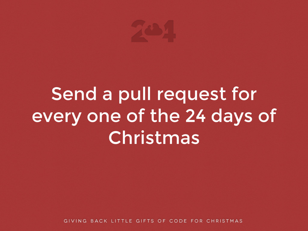 Send a pull request for every one of the 24 day...