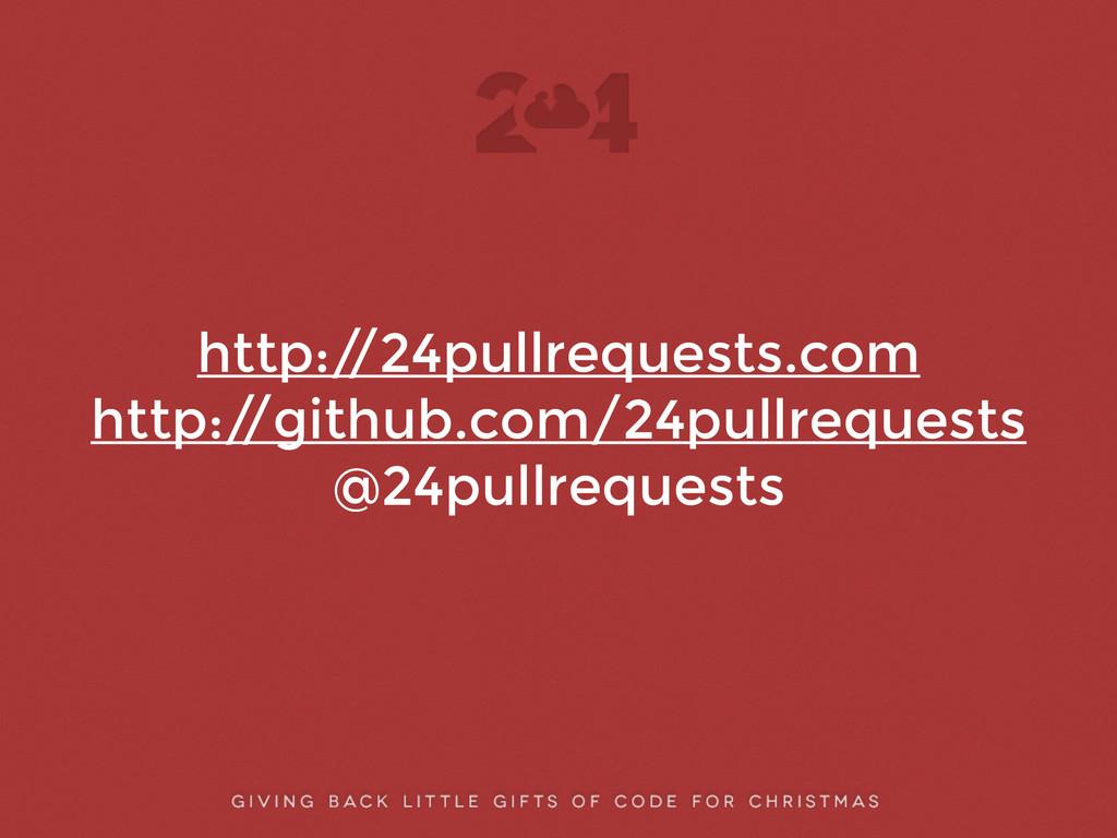 http:/ /24pullrequests.com http:/ /github.com/2...