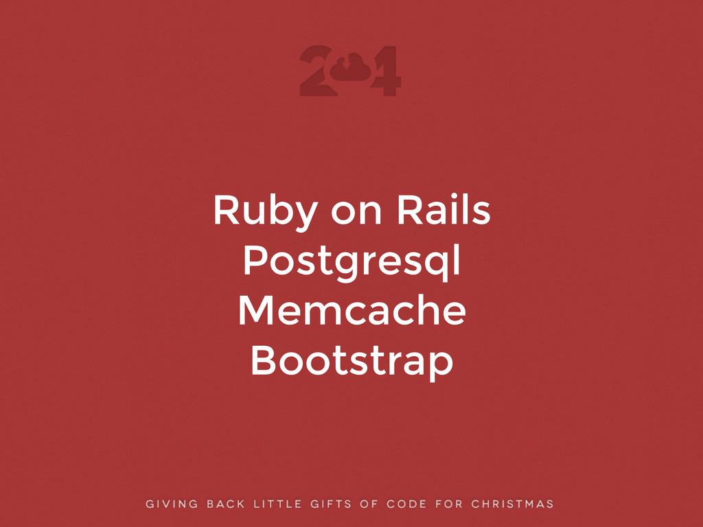 Ruby on Rails Postgresql Memcache Bootstrap