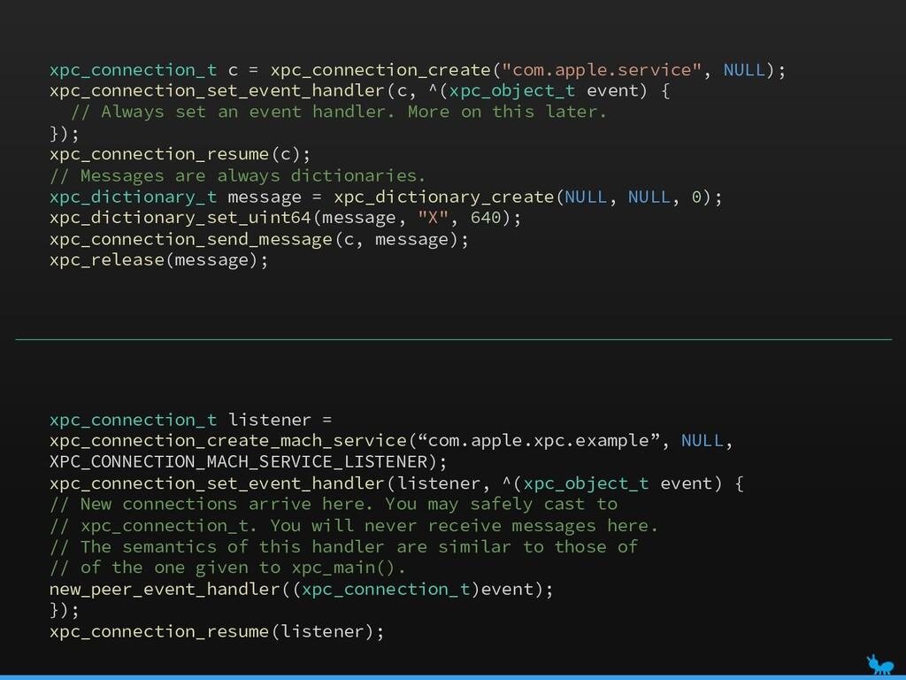 """xpc_connection_t c = xpc_connection_create(""""com..."""