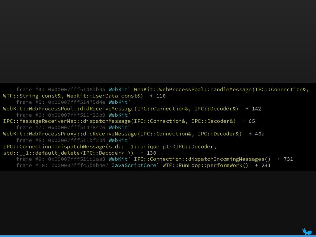 frame #4: 0x00007fff5146bb9a WebKit` WebKit::We...