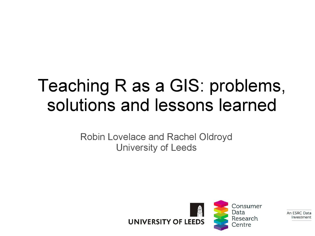 Teaching R as a GIS: problems, solutions and le...
