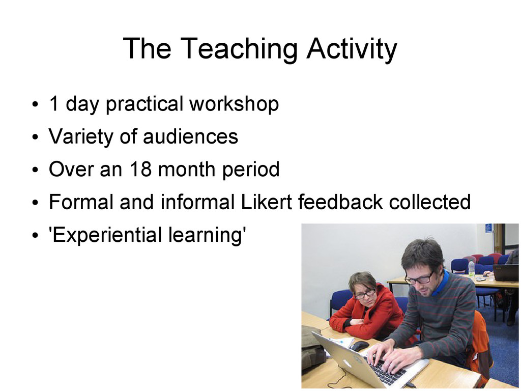 The Teaching Activity ● 1 day practical worksho...