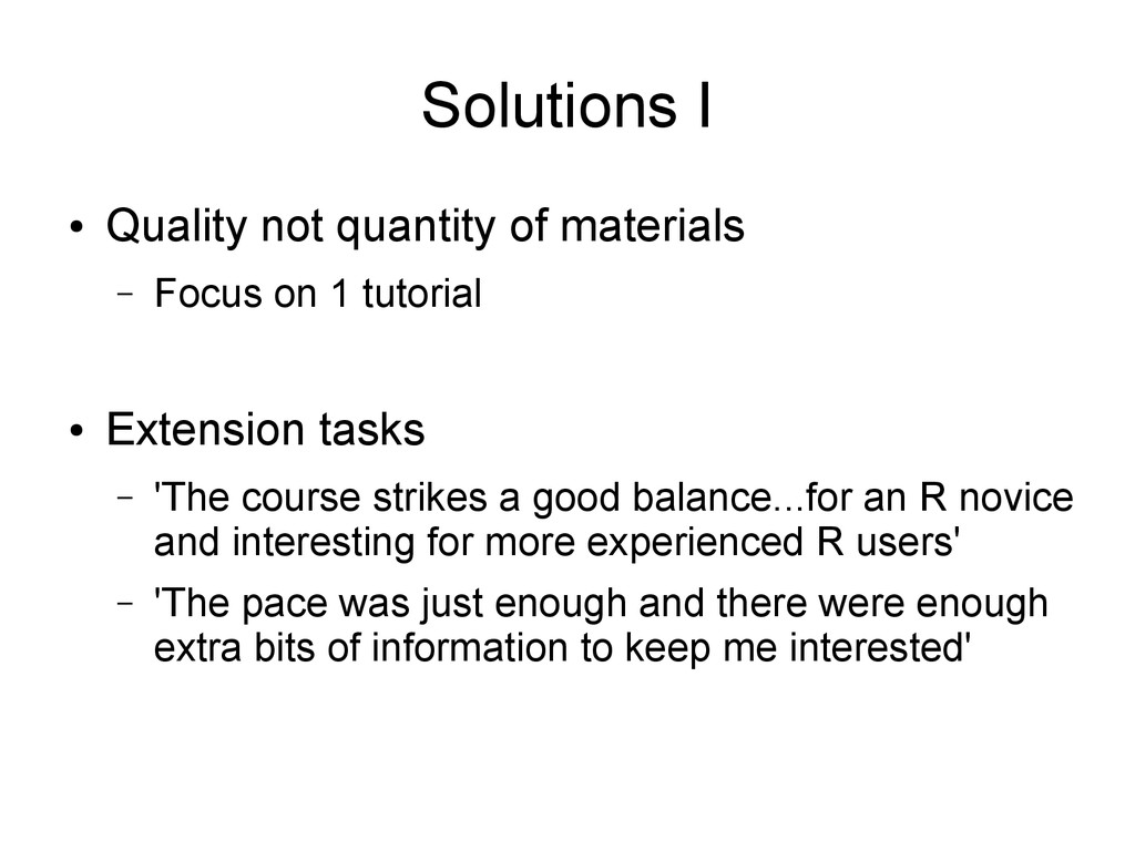 Solutions I ● Quality not quantity of materials...