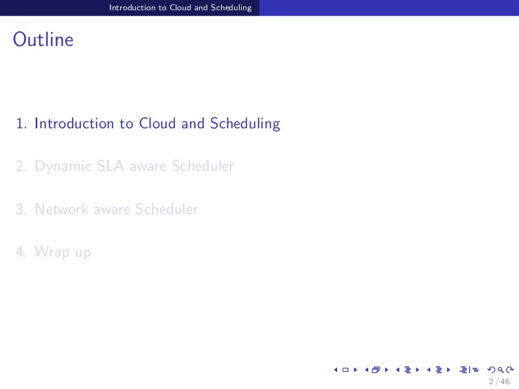 Introduction to Cloud and Scheduling Outline 1....