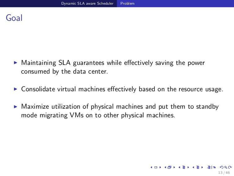 Dynamic SLA aware Scheduler Problem Goal Mainta...