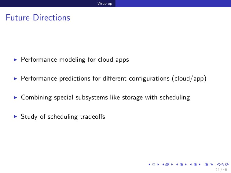Wrap up Future Directions Performance modeling ...