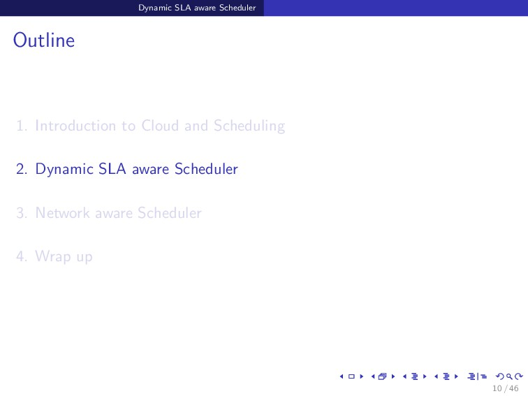 Dynamic SLA aware Scheduler Outline 1. Introduc...