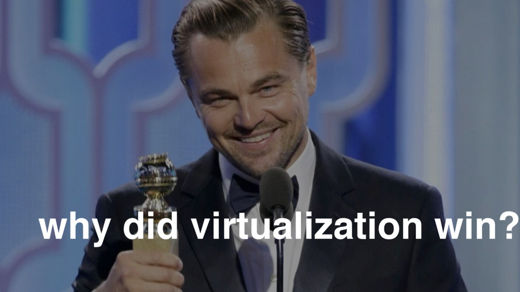 why did virtualization win?