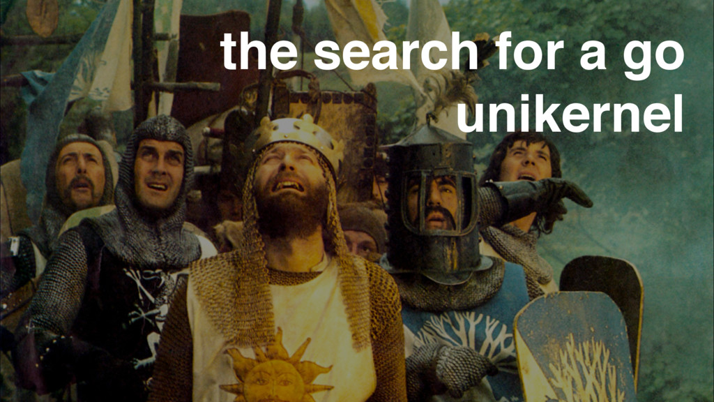 the search for a go unikernel