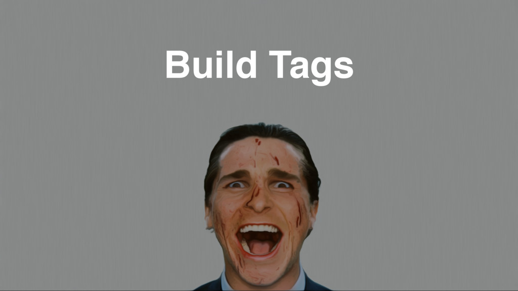 Build Tags