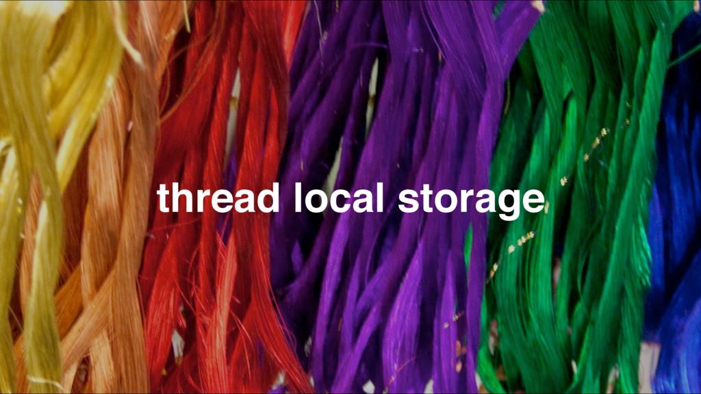 thread local storage