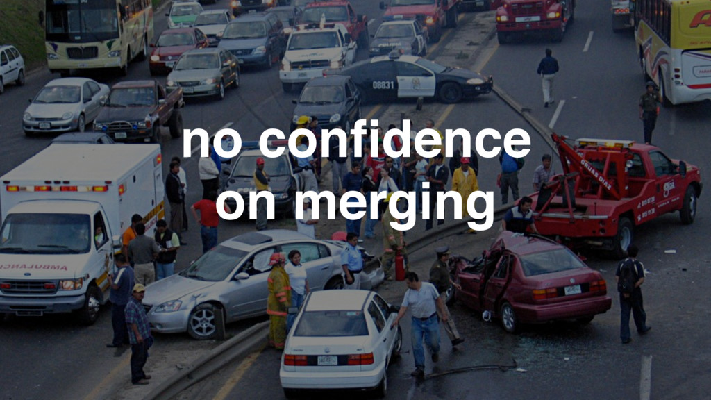 no confidence on merging