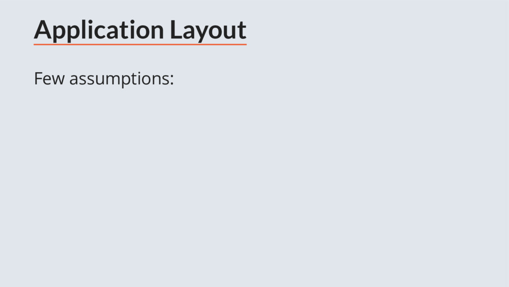 Application Layout Few assumptions: