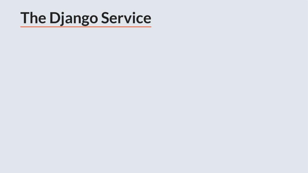The Django Service