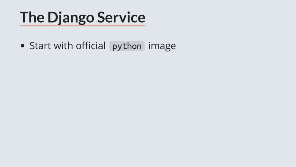 The Django Service Start with o cial python ima...