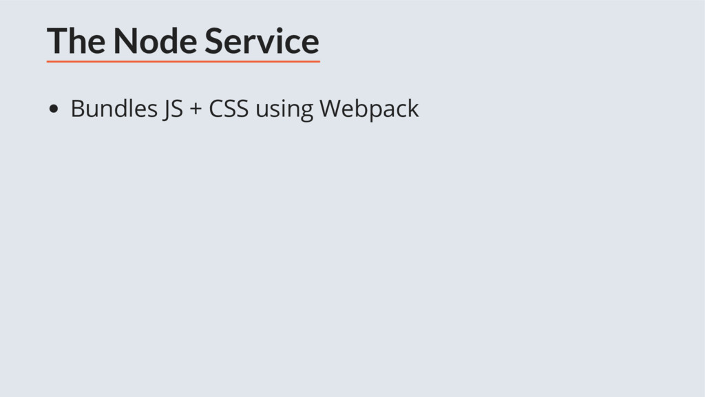 The Node Service Bundles JS + CSS using Webpack
