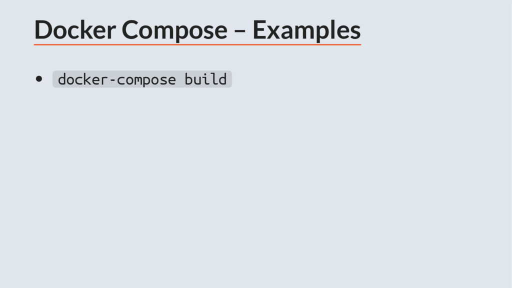 Docker Compose – Examples docker-compose build