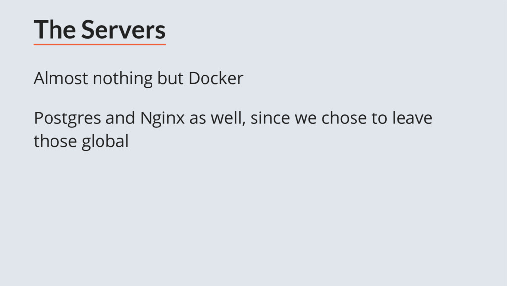 The Servers Almost nothing but Docker Postgres ...