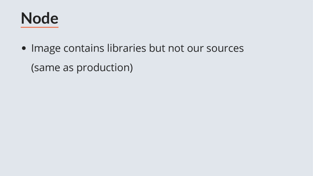 Node Image contains libraries but not our sourc...