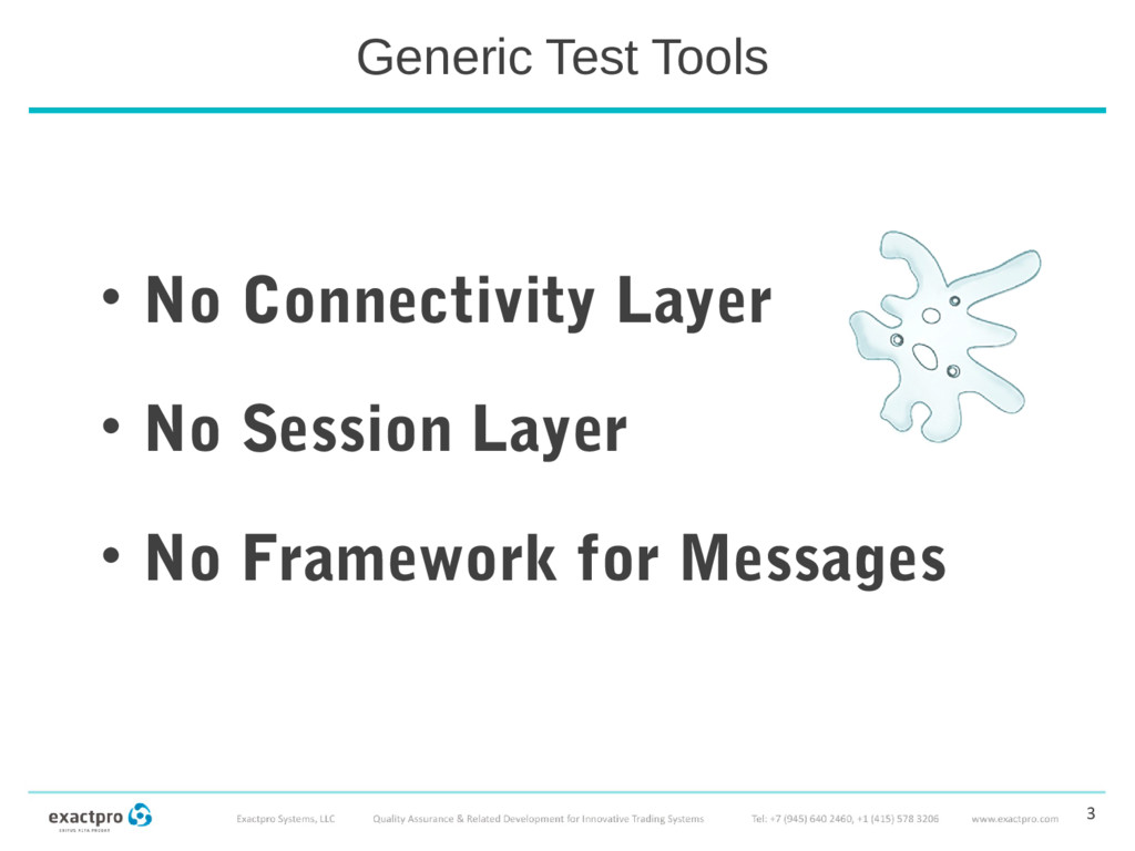 Generic Test Tools • No Connectivity Layer • No...
