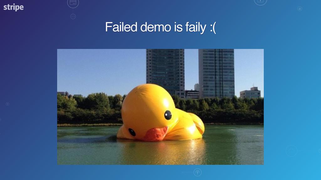 Failed demo is faily :(
