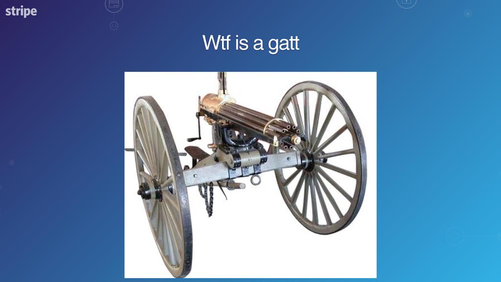 Wtf is a gatt
