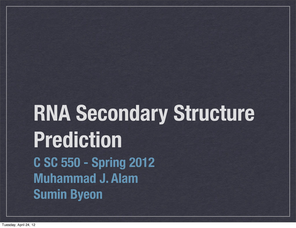 RNA Secondary Structure Prediction C SC 550 - S...