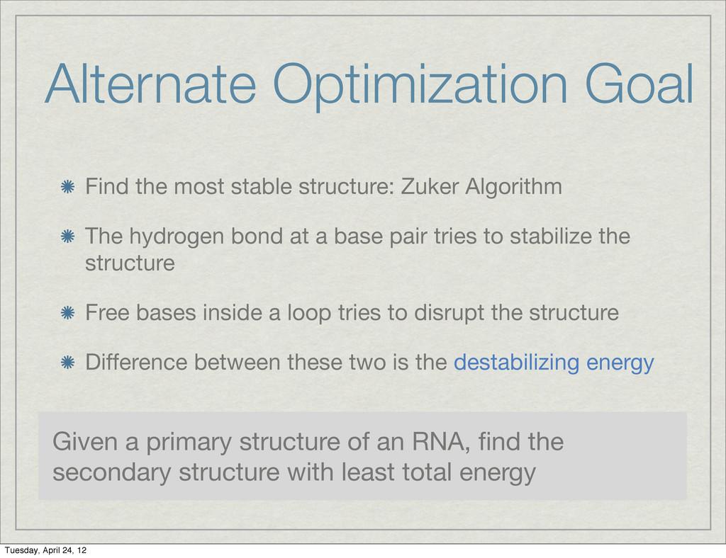 Alternate Optimization Goal Find the most stabl...