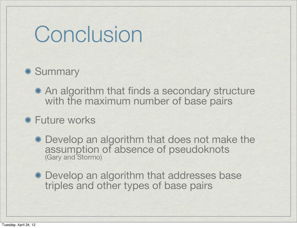 Conclusion Summary An algorithm that finds a sec...