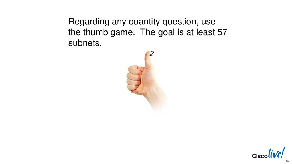 Regarding any quantity question, use the thumb ...