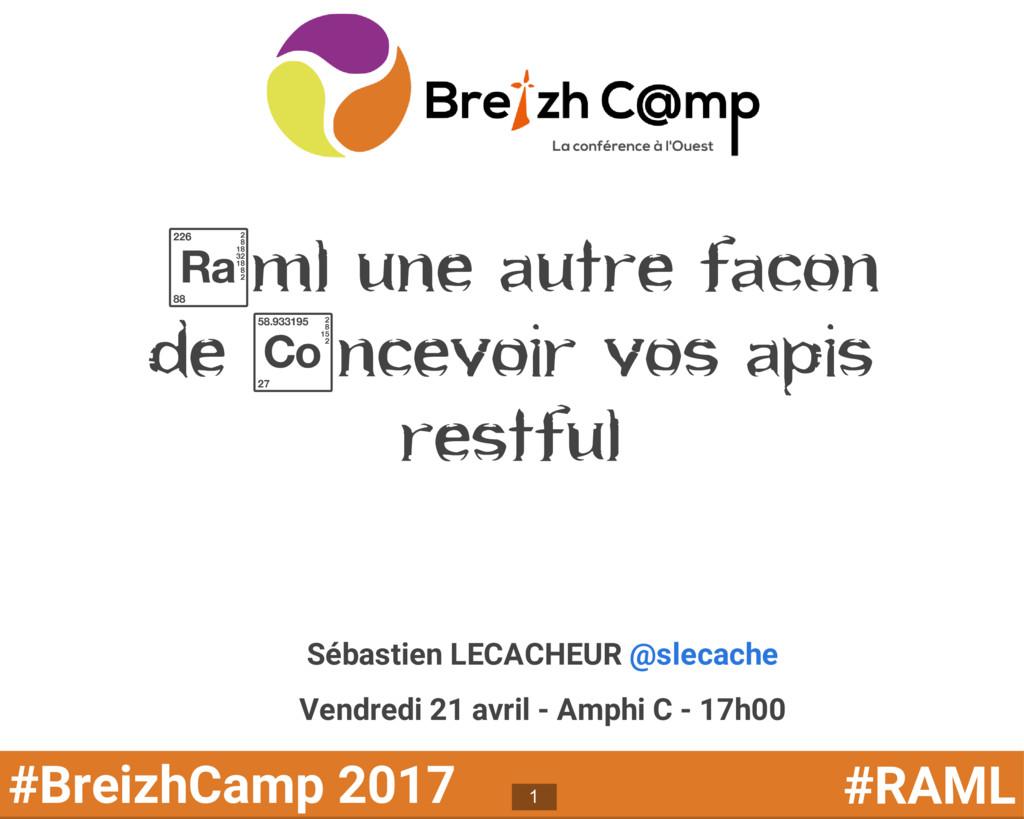 #BreizhCamp 2017 #RAML ¬ml une autre facon de /...