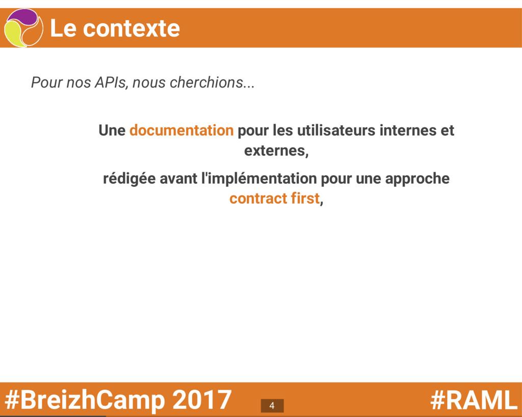 #BreizhCamp 2017 #RAML Le contexte Pour nos API...