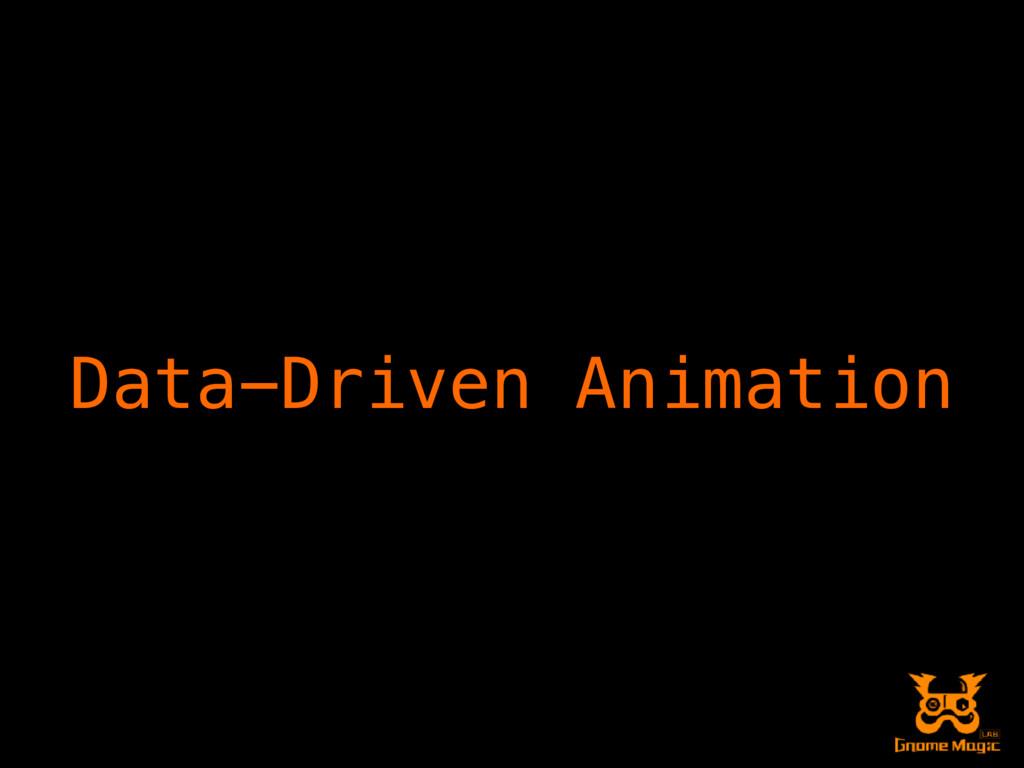 Data-Driven Animation