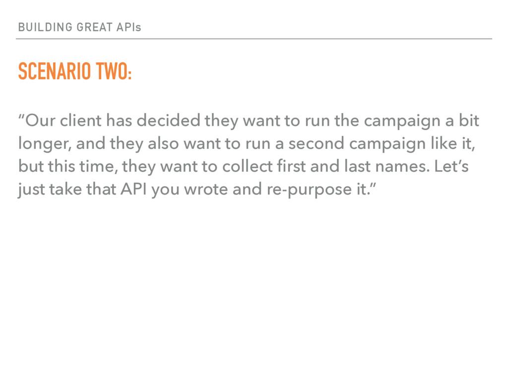 "BUILDING GREAT APIs SCENARIO TWO: ""Our client h..."
