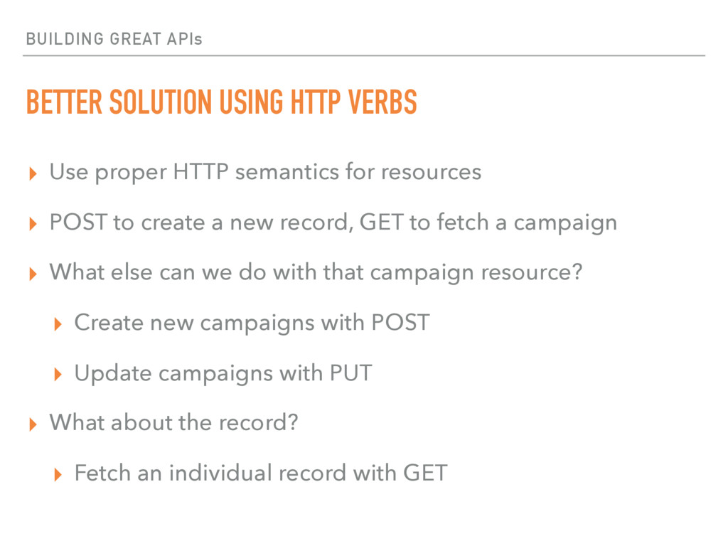 BUILDING GREAT APIs BETTER SOLUTION USING HTTP ...