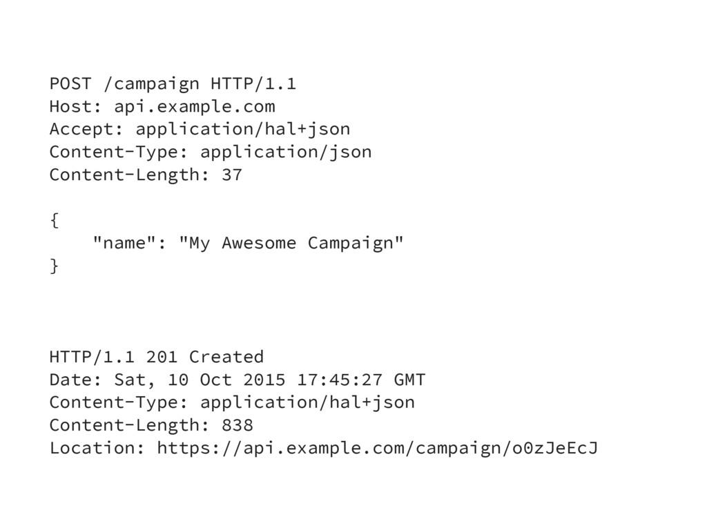 POST /campaign HTTP/1.1 Host: api.example.com A...