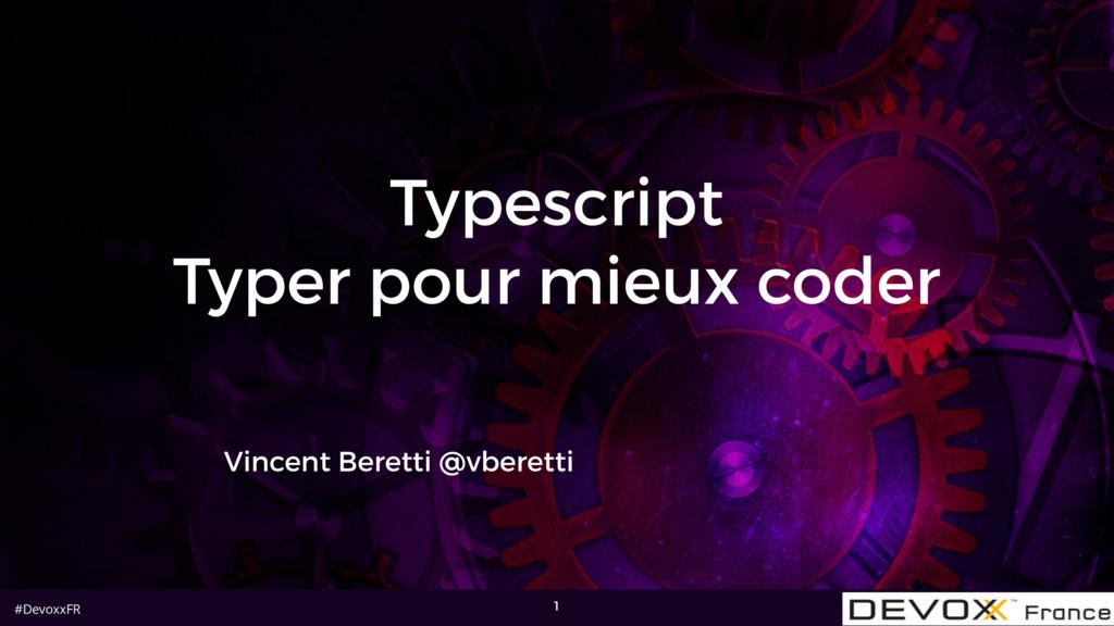 #DevoxxFR Typescript Typer pour mieux coder Vin...