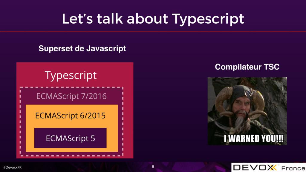 #DevoxxFR ECMAScript 7/2016 Let's talk about Ty...