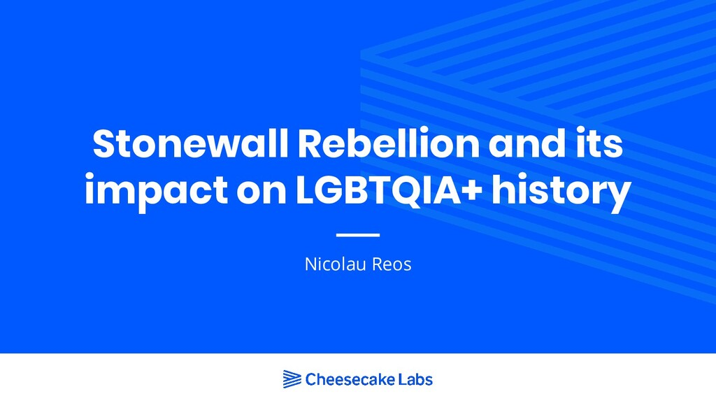 Stonewall Rebellion and its impact on LGBTQIA+ ...
