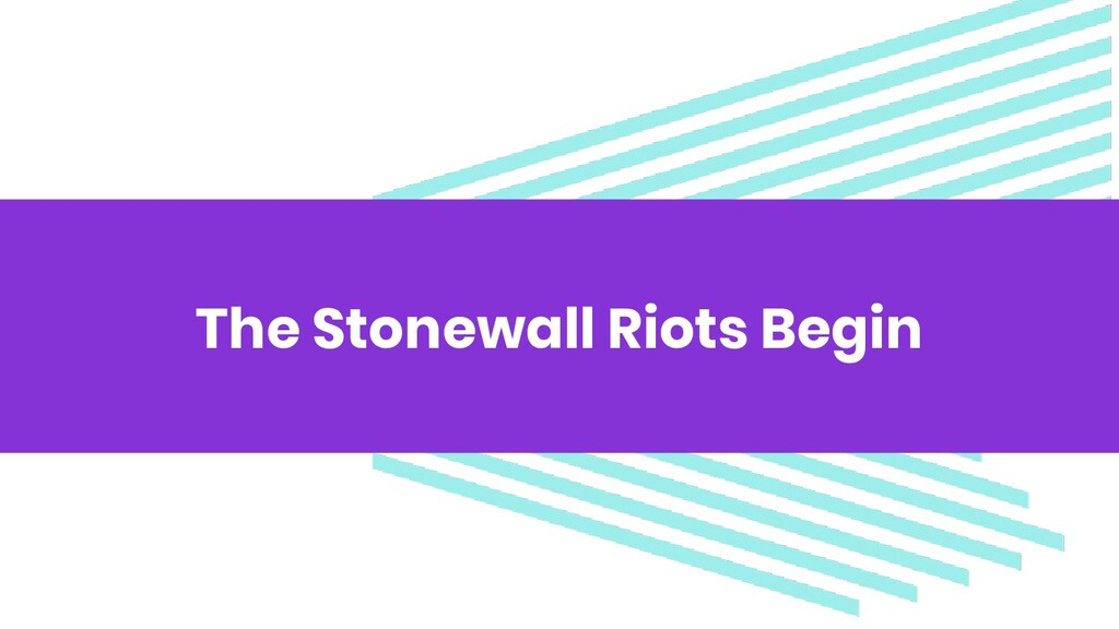 The Stonewall Riots Begin