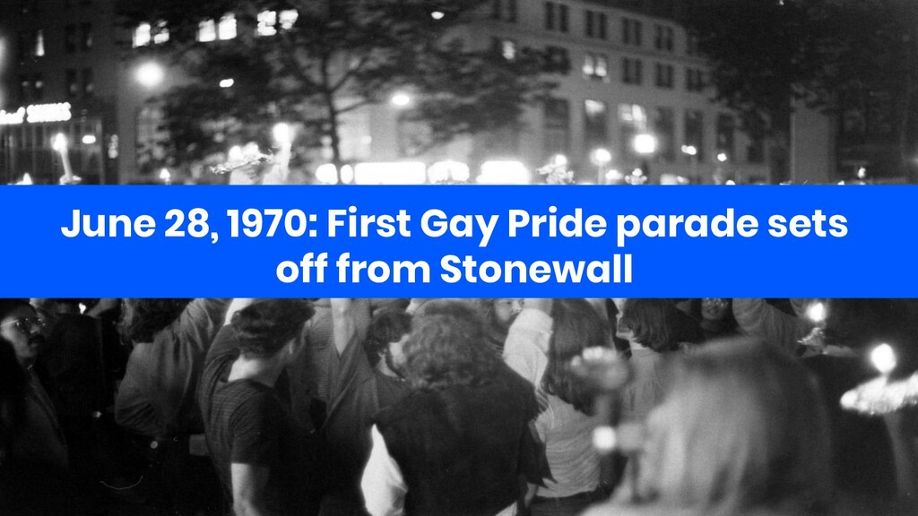 June 28, 1970: First Gay Pride parade sets off ...