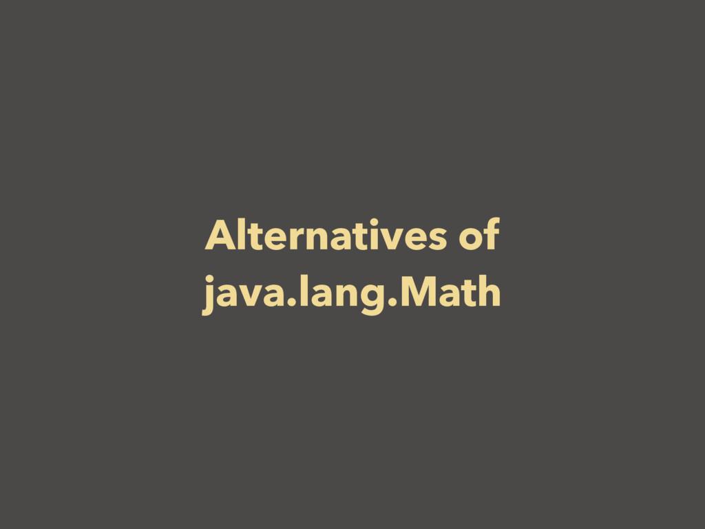 Alternatives of java.lang.Math