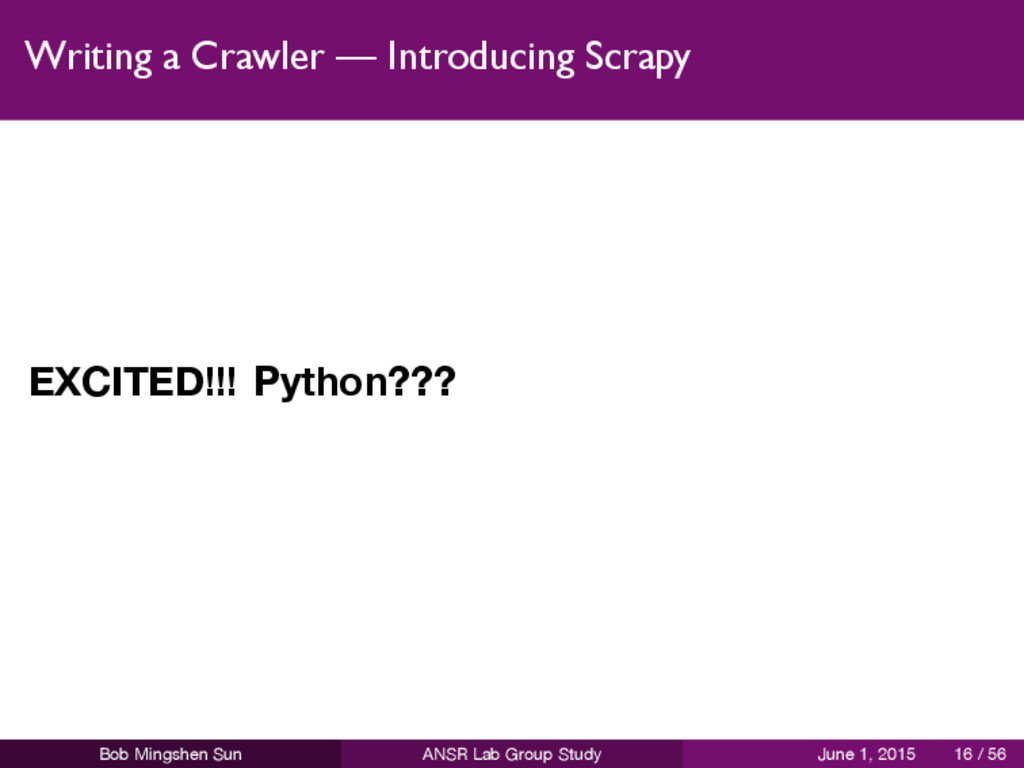 Writing a Crawler — Introducing Scrapy EXCITED!...