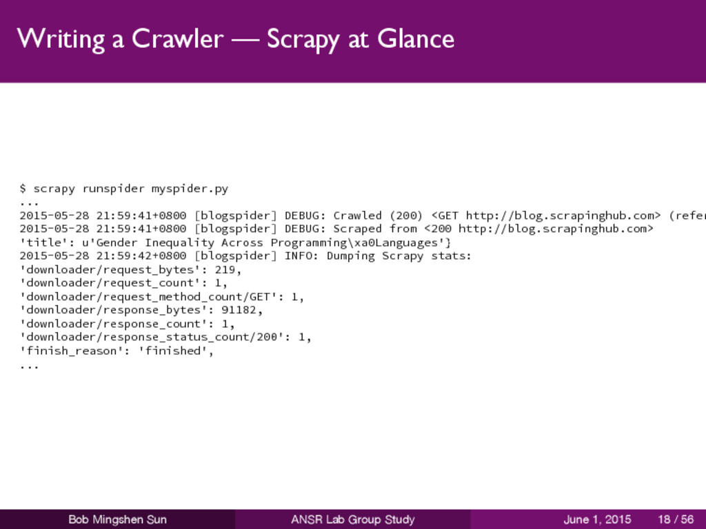 Writing a Crawler — Scrapy at Glance $ scrapy r...